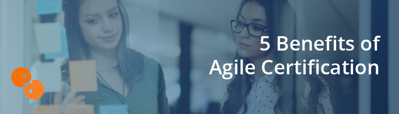 5 Benefits of Agile Certification