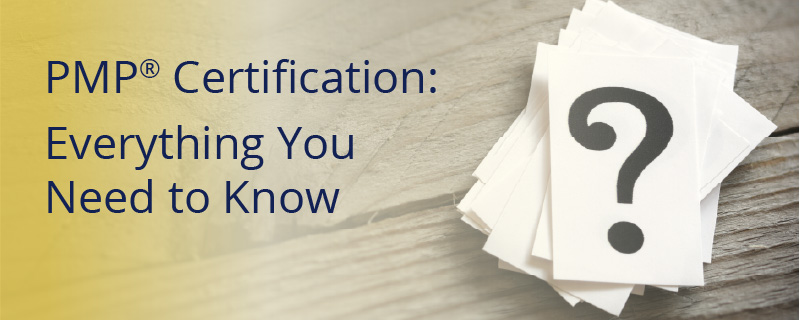PMP Certification: Everything You Need to Know