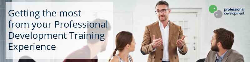 Getting the Most from Your Professional Development Training Experience