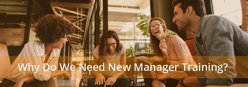 Why Do We Need New Manager Training?