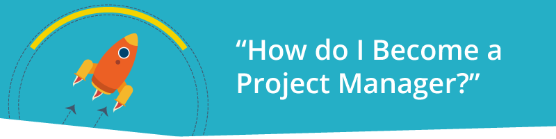 How Do I Become a Project Manager?
