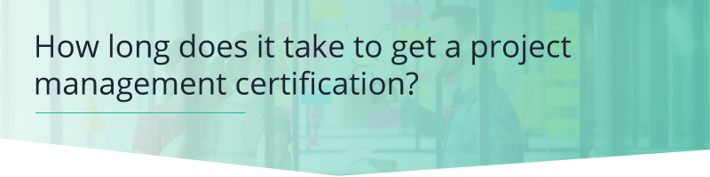 How Long Does it take to get a Project Management Certification?