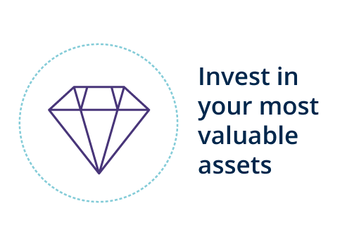 Invest in Your Most Valuable Assets