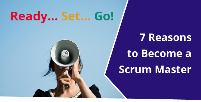 7 Reasons to Become a Scrum Master in 2019