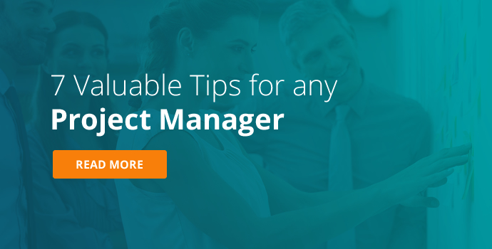 7 Valuable Tips for Any Project Manager