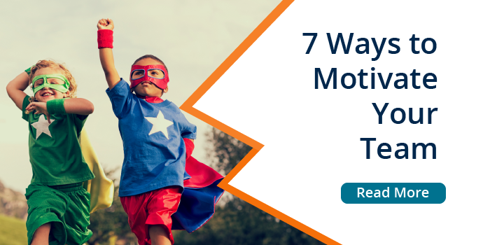7 Ways to Motivate Your Team