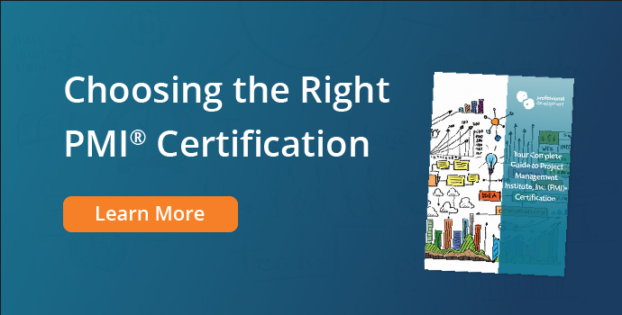 Choosing The Right PMI® Certification for You