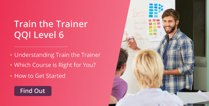 Train The Trainer Course - QQI Level 6 Certified