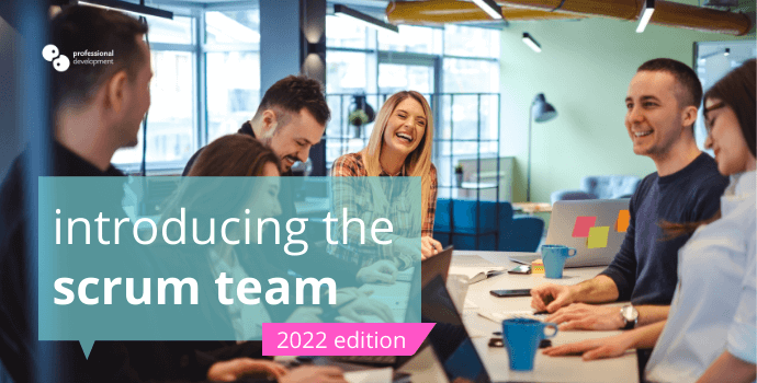 Introducing the Scrum Team