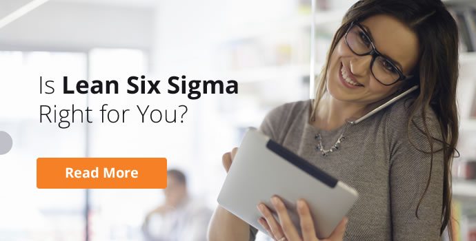 Is Lean Six Sigma Right for You?