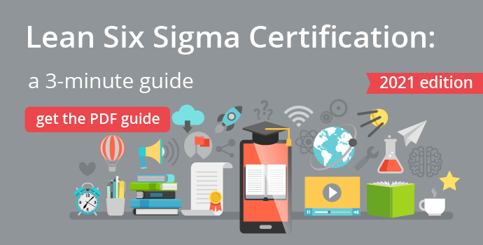 Lean Six Sigma Certification | Everything You Need to Know