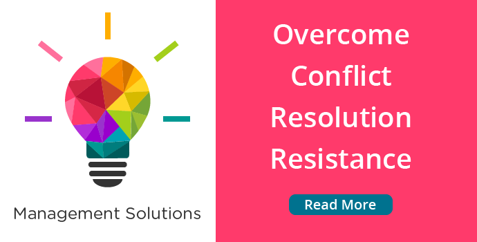 Overcome Conflict Resolution Resistance