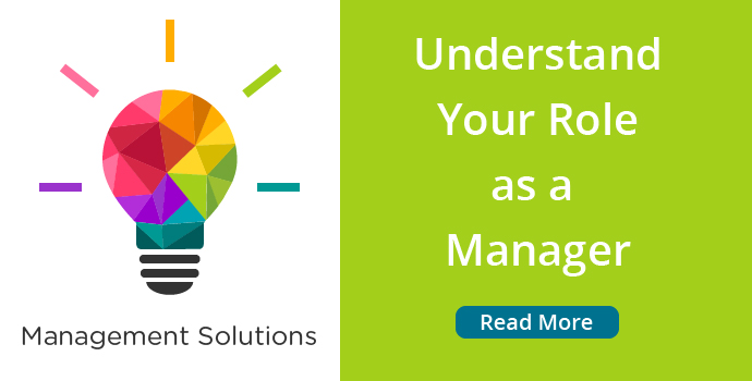 Management Solutions: Understand Your Role
