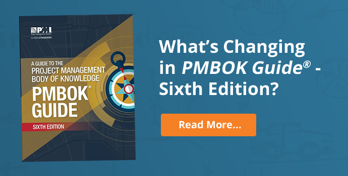 PMBOK® Guide - Sixth Edition: What's Changing?