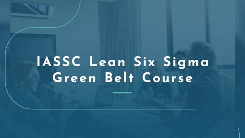 IASSC Lean Six Sigma Green Belt Course